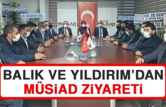 Milletvekili Balık ve Başkan Yıldırım'dan MÜSİAD Ziyareti