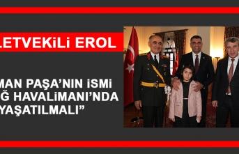Milletvekili Erol: Osman Paşa'nın İsmi Elazığ Havalimanında Yaşatılmalı