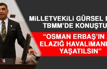 Milletvekili Erol: Osman Erbaş'ın Adı Elazığ Havalimanında Yaşatılsın
