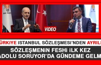 Sözleşmenin Feshi İlk Kez Anadolu Soruyor'da Gündeme Gelmişti