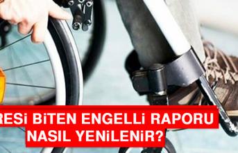 Süresi Biten Engelli Raporu Nasıl Yenilenir?
