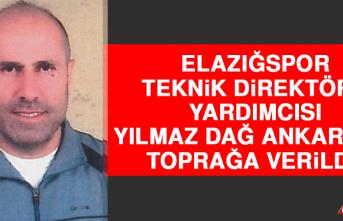 Yılmaz Dağ, Ankara'da Toprağa Verildi