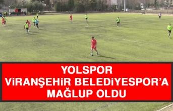 Yolspor, Viranşehir Belediyespor'a Mağlup Oldu