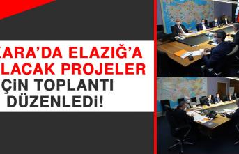 Ankara'da Elazığ'a Yapılacak Yatırım ve Projeler İçin Toplantı Düzenledi!