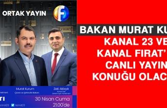 Bakan Murat Kurum Kanal 23 ve Kanal Fırat'ın Canlı Yayın Konuğu Olacak