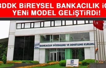 BDDK, Bireysel Bankacılık İçin Yeni Model Geliştirdi