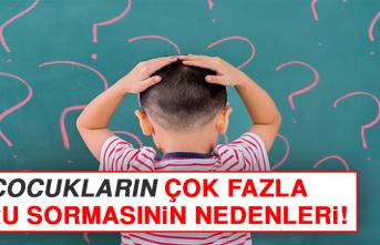 Çocukların Çok Fazla Soru Sormasının Nedenleri