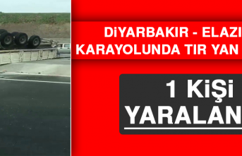 Diyarbakır - Elazığ Karayolunda Tır Yan Yattı: 1 Yaralı