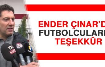 Ender Çınar'dan Futbolcularına Teşekkür