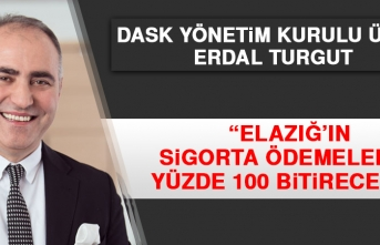 Erdal Turgut: Elazığ'ın Sigorta Ödemelerini Yüzde 100 Bitireceğiz