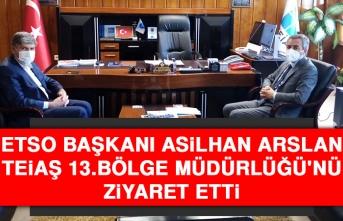 ETSO Başkanı Arslan TEİAŞ 13.Bölge Müdürlüğü'nü Ziyaret Etti