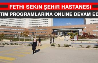 Fethi Sekin Şehir Hastanesi Eğitim Programlarına Online Devam Edecek