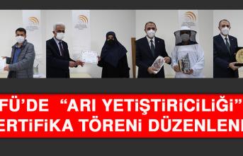 """FÜ'de """"Arı Yetiştiriciliği"""" Sertifika Töreni Düzenlendi"""