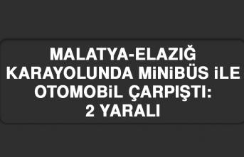 Malatya-Elazığ Karayolunda Minibüs İle Otomobil Çarpıştı: 2 Yaralı