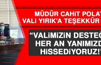 Müdür Polat Vali Yırık'a Teşekkür Etti