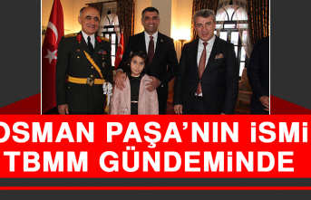 Osman Paşa'nın İsmi TBMM Gündeminde