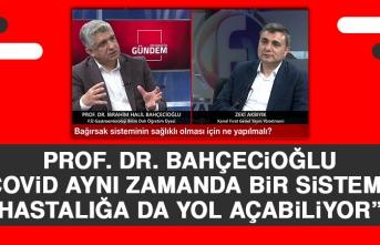 Prof. Dr. Bahçecioğlu: Covid Aynı Zamanda Bir Sistemik Hastalığa da Yol Açabiliyor