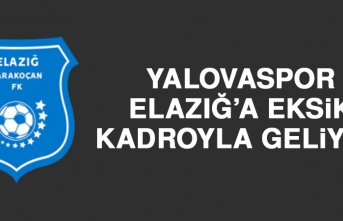 Yalovaspor, Elazığ'a Eksik Kadroyla Geliyor