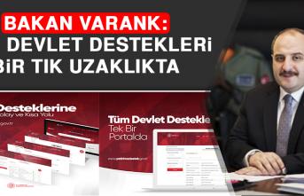 Bakan Varank: Tüm Devlet Destekleri Bir Tık Uzaklıkta