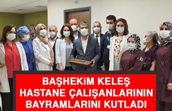 Başhekim Keleş Hastane Çalışanlarının Bayramlarını Kutladı