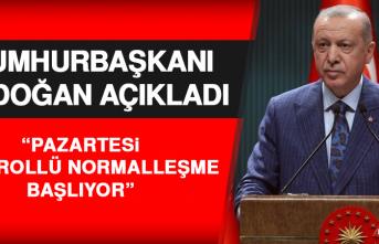 Cumhurbaşkanı Erdoğan: Pazartesi Kontrollü Normalleşme Başlıyor