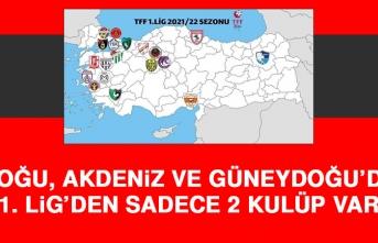 Doğu, Akdeniz ve Güneydoğu'da 1. Lig'den Sadece 2 Kulüp Var