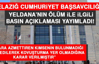 Elazığ Cumhuriyet Başsavcılığı Yeldana'nın Ölüm İle İlgili Basın Açıklaması Yayımladı!