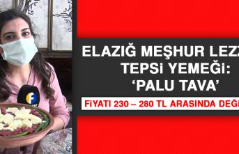 Elazığ'ın Meşhur Lezzeti Tepsi Yemeği 'Palu Tava'