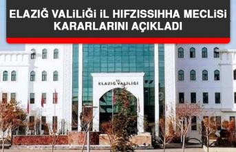 Elazığ Valiliği İl Hıfzıssıhha Meclisi Kararlarını Açıkladı