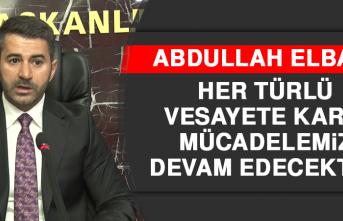 Elban: Her Türlü Vesayete Karşı Mücadelemiz Devam Edecektir
