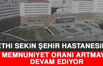 Fethi Sekin Şehir Hastanesine Memnuniyet Oranı Artmaya Devam Ediyor