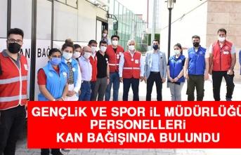 Gençlik ve Spor İl Müdürlüğü Personelleri Kan Bağışında Bulundu