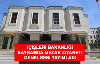 İçişleri Bakanlığı 'Bayramda Mezar Ziyareti' Genelgesi Yayımladı