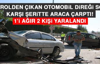 Kontrolden Çıkan Otomobil, Önce Direği Sonra Araca Çarptı! 1'i Ağır 2 Yaralı