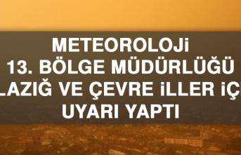 Meteoroloji 13. Bölge Müdürlüğü Uyarı Yaptı