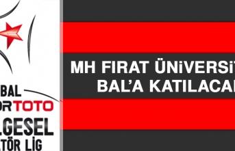 MH Fırat Üniversitesi BAL'a Katılacak