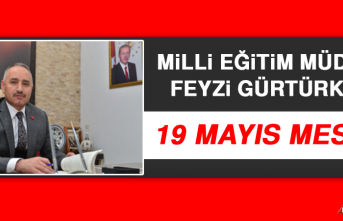 Milli Eğitim Müdürü Feyzi Gürtürk'ün 19 Mayıs Mesajı