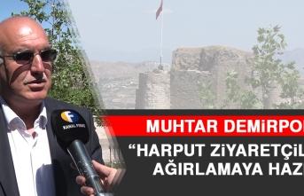 Muhtar Demirpolat: Harput Ziyaretçilerini Ağırlamaya Hazır