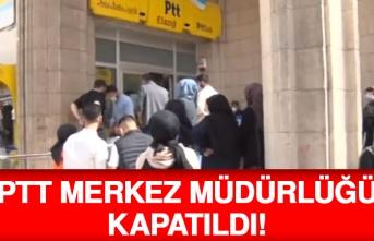 PTT Merkez Müdürlüğü Kapatıldı