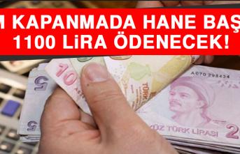 Tam Kapanmada Hane Başına 1100 Lira Ödenecek