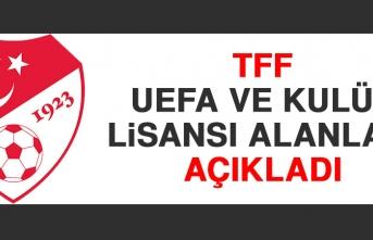 TFF, UEFA ve Kulüp Lisansı Alanları Açıkladı
