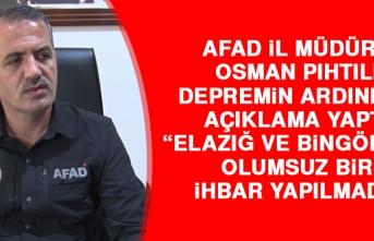 AFAD İl Müdürü Osman Pıhtılı Depremin Ardından Açıklama Yaptı