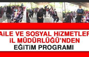 Aile ve Sosyal Hizmetler İl Müdürlüğü'nden Eğitim Programı