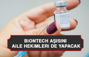 BİONTECH Aşısını Aile Hekimleride Yapacak