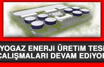 Biyogaz Enerji Üretim Tesisi Çalışmaları Devam Ediyor