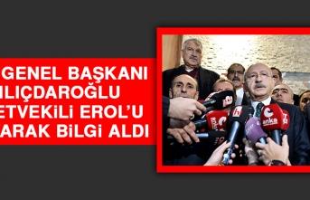 CHP Genel Başkanı Kılıçdaroğlu, Miletvekili Erol'u Arayarak Bilgi Aldı