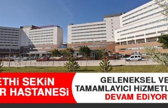 Fethi Sekin Şehir Hastanesi Geleneksel ve Tamamlayıcı Hizmetlerine Devam Ediyor