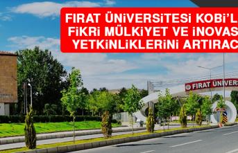 Fırat Üniversitesi, KOBİ'lerin Fikri Mülkiyet ve İnovasyon Yetkinliklerini Artıracak!