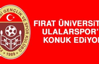 Fırat Üniversitesi, Ulalarspor'u Konuk Ediyor