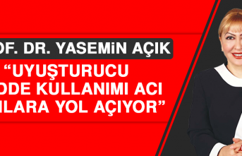 """Prof. Dr. Yasemin Açık, """"Uyuşturucu Madde Kullanımı Acı Sonlara Yol Açıyor"""""""